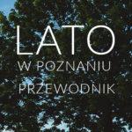 Przewodnik po Poznaniu cz. I: lato